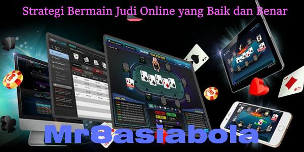 strategi bermain judi online yang baik dan benar